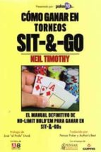 como ganar torneos en sit-&-go: el manual definitivo de no-limit hold em para ganar sit&-go-neil timothy-9780957547445