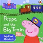peppa and the big train (my first storybook) 9781409308645