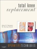 TOTAL KNEE REPLACEMENT (CONTAINS HARDBACK AND ONLINE RESOURCE AND DVD)