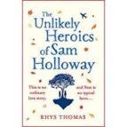 the unlikely heroics of sam holloway rhys thomas 9781472248145