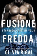 fusione fredda. i tornado d'acciaio vol. 3 (ebook)-9781507157145