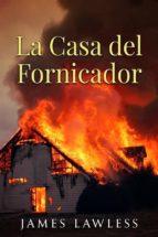 la casa del fornicador (ebook) 9781547516445