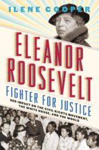 eleanor roosevelt, fighter for justice (ebook)-ilene cooper-9781683353645