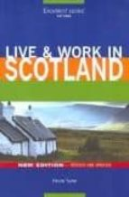 live & work in scotland nicola taylor 9781854583345