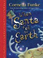 when santa fell to earth cornelia funke 9781905294145