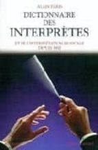 dictionnaire des interpretes et de l interpretation musicale depu is 1900-alain paris-9782221102145