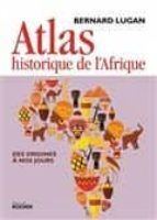 atlas historique de l afrique, des origines a nos jours bernard lugan 9782268096445