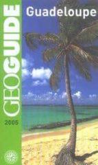 El libro de Guadeloupe 2005 (geoguide) autor FREDERIC DENHEZ PDF!