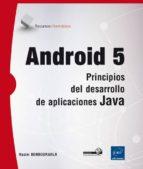 android 5: principios del desarrollo de aplicaciones java nazim benbourahla 9782746098145