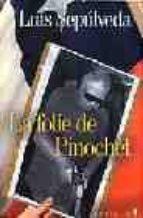 la folie de pinochet-luis sepulveda-9782864244745