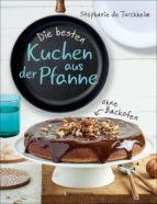 die besten kuchen aus der pfanne (ebook)-stéphanie de turckheim-9783641209445
