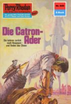 PERRY RHODAN 645: DIE CATRON-ADER (HEFTROMAN)