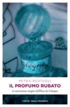 il profumo rubato (ebook)-petra reategui-9783960414445