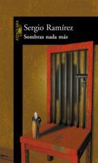 sombras nada más (ebook)-sergio ramirez-9786073137645