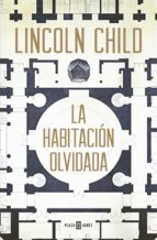 la habitación olvidada (serie jeremy logan 4) lincoln child 9788401016745