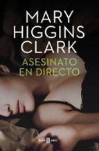 asesinato en directo mary higgins clark 9788401343445