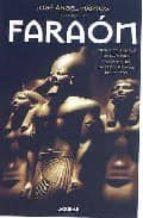 faraon: vida y misterios de los mas fascinantes reyes y reinas de egipto-jose angel martos-9788403097445