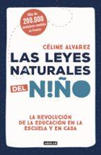las leyes naturales del niño celine alvarez 9788403517745