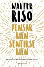 pensar bien, sentirse bien (edición española) (ebook)-walter riso-9788408080145