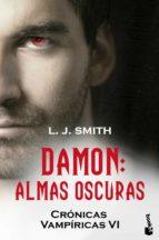 damon: almas oscuras (cronicas vampiricas vi)-l.j. smith-9788408110545
