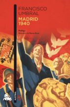 madrid 1940 francisco umbral 9788408115045