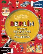 berlin: grandes secretos para pequeños viajeros (mi primera lonel y planet)-helen greathead-9788408125945