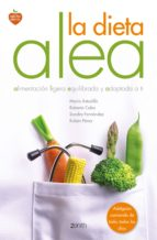la dieta alea: alimentacion ligera, equilibrada y adpatada a ti-maria astudillo-roberto cabo-ruben perez-9788408139645