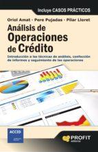 analisis de operaciones de credito. introduccion a las tecnicas de analisis, confeccion de informes y seguimiento de las operaciones-oriol amat-9788415330745