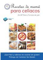 recetas de mamá para celíacos-ana maria prieto-francisco de juan-9788415577645