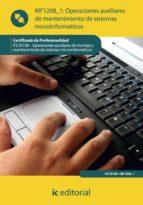(i.b.d.)operaciones auxiliares de mantenimiento de sistemas microinformaticos. ifct0108 - operaciones auxiliares de montaje ymantenimiento de sistemas microinformaticos-9788415648345