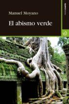 el abismo verde-manuel moyano ortega-9788415740445