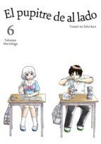 el pupitre de al lado, vol. 6 takuma morishige 9788416188345