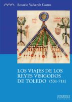 los viajes de los reyes visigodos de toledo (531 711) rosario valverde castro 9788416242245