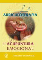 la auriculoterapia en la acupuntura emocional-francisco cuatrecasas barrot-9788416316045