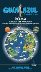roma y ciudad del vaticano 2016 (guia azul) (6ª ed.) angel ingelmo sanchez 9788416766345