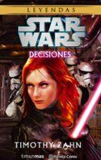star wars: decisiones timothy zahn 9788416816545