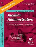 AUXILIAR ADMINISTRATIVO: TECNICO AUXILIAR NO SANITARIO: PARTE GENERAL: TEMARIO Y TEST