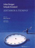 ¿estamos a tiempo? (ebook) john berger 9788417651145