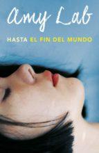 hasta el fin del mundo (ebook)-amy lab-9788420484945