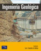 ingenieria geologica luis gonzalez de vallejo 9788420531045