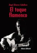 el toque flamenco-angel alvarez caballero-9788420629445