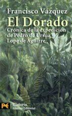 el dorado: cronica de la expedicion de pedro de ursua y lope de a guierre-francisco vazquez-9788420666945