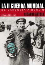 la ii guerra mundial de varsovia a berlin-ricardo artola-9788420677545