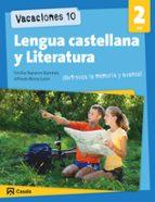El libro de Vacaciones 10. lengua castellana y literatura 2 eso autor VARIOS AUTORES PDF!
