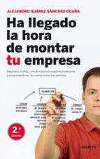 ha llegado la hora de montar tu empresa (ebook)-alejandro suarez sanchez-ocaña-9788423428045
