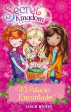 secret kingdom 1:el palacio encantado rosie banks 9788424644345