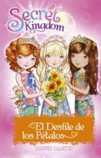 secret kingdom especial 7:el desfile de los pétalos rosie banks 9788424660345