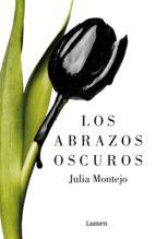los abrazos oscuros (ebook)-julia montejo-9788426403445
