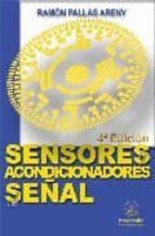 sensores y acondicionadores de señal (4ª ed.) ramon pallas areny 9788426713445
