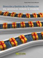 El libro de Direccion y gestion de la produccion autor FAUSTO PEDRO GARCIA MARQUEZ TXT!